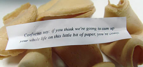 funny fortuen cookies that describes life in a crazy way