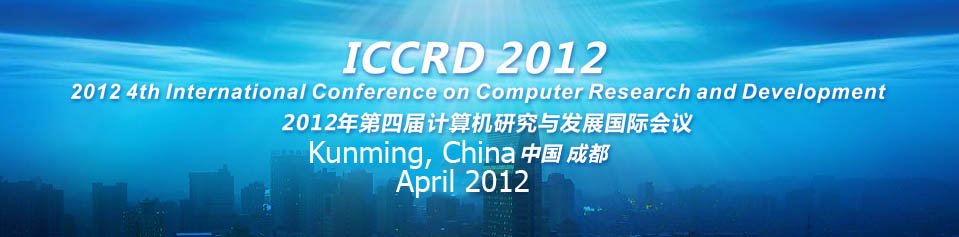 2012 4th International Conference on Computer Research and Development (ICCRD 2012)