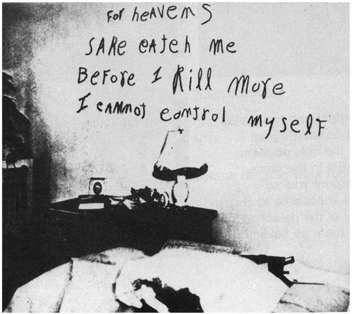 A message a killer left on a mirror above the apartment's bed in the victim's lipstick. This led to him being nicknamed 'The Lipstick Killer' in the media.