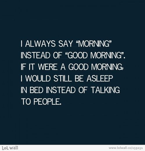 why i say morning instead of good morning