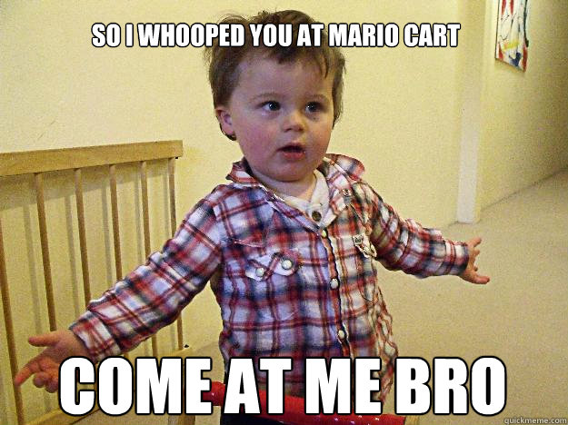 come at me bro meme Funny Meme Captions