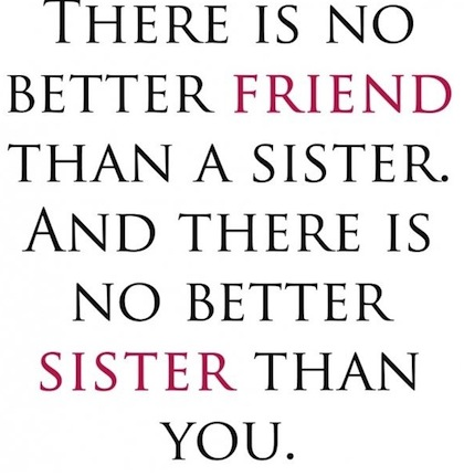 Love You Sister Quotes Classy The 33 All Time Best Quotes About Sisters