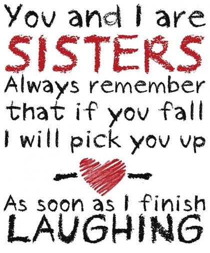 Sibling Love Quotes Awesome The 48 All Time Best Quotes About Sisters